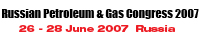Russian Petroleum & Gas Congress 2007